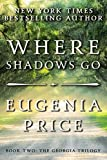 Where Shadows Go (The Georgia Trilogy, 2)