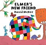 Elmer's New Friend: Elmer Series (Elmer Picture Books)
