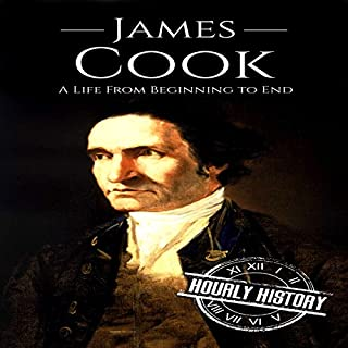 James Cook: A Life from Beginning to End                   By:                                                                                                                                 Hourly History                               Narrated by:                                                                                                                                 Bridger Conklin                      Length: 1 hr     1 rating     Overall 4.0