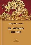 El mundo chino (Libros de Historia)