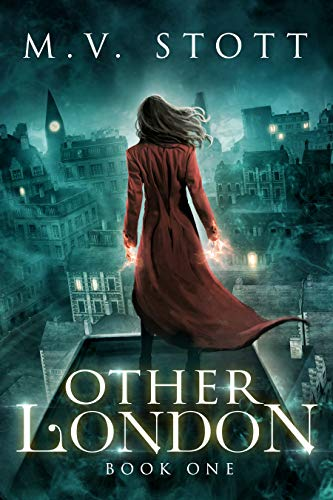 Other London: An Uncanny Kingdom Urban Fantasy Kindle Edition by M.V. Stott  (Author), David Bussell  (Author)