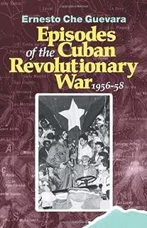 Episodes of the Cuban Revolutionary War, 1956-58 (The Cuban Revolution in World Politics)