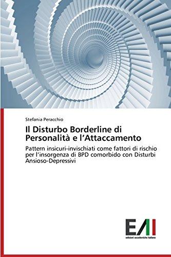 Il Disturbo Borderline di Personalità e l'Attaccamento: Pattern insicuri-invischiati come fattori di rischio per l'insorgenza di BPD comorbido con Disturbi Ansioso-Depressivi