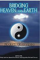 Bridging Heaven & Earth: Series 1