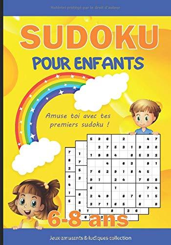 SUDOKU pour enfants 6-8 ans: Livre de jeux / activités stimulants et amusants pour tous les enfants, garçons et filles de 6 à 8 ans – sudoku 9x9 facile - gros caractères avec solutions.