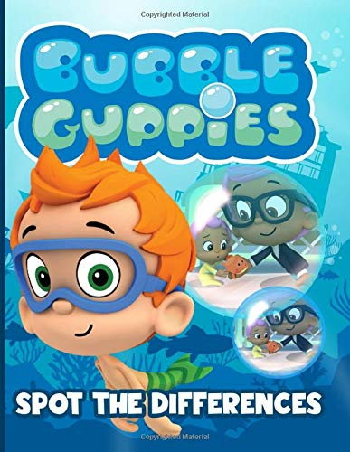 Bubble Guppies Spot The Difference: Bubble Guppies Stress Relieving Activity Picture Puzzle Books For Adult Unofficial Unique Edition