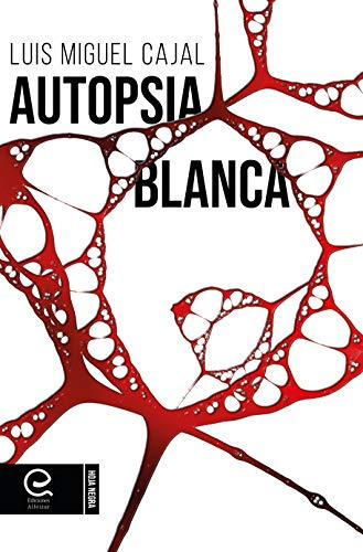 Autopsia blanca de Luis Miguel Cajal