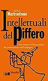 Intellettuali del piffero: Come rompere l'incantesimo dei professionisti dell'impegno (I grilli)