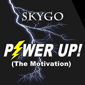 Power Up (The Motivation)
