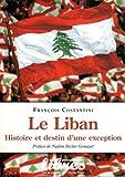 Le Liban - Histoire et destin d'une exception