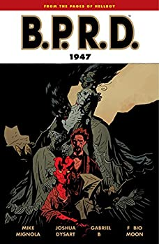 B.P.R.D. (vol 13): 1947 by Mike Mignola and others