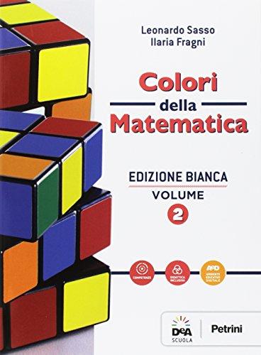 Colori della matematica. Ediz. bianca. Per gli Ist. professionali. Con e-book. Con espansione online (Vol. 2)