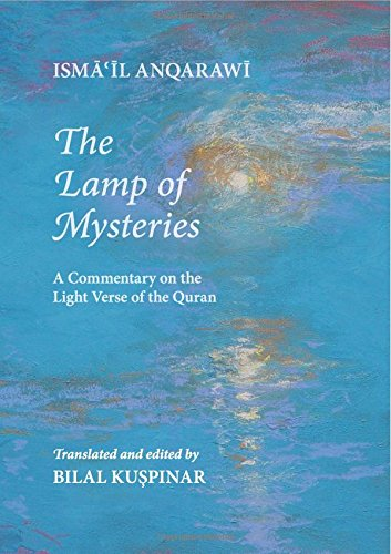 The Lamp of Mysteries (Misbah Al-Asrar): A Commentary on the Light Verse of the Quran