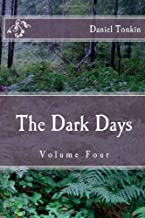The Dark Days: Volume Four (The Dark DAys Saga) (Volume 4)