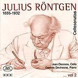 Julius Röntgen: Cellosonatas (Cellosonaten) - Vol. 2 - Jean Decroos (Violoncello)