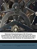 Oeuvres Philosophiques de F Nelon, Comprenant: Le Trait de L'Existence de Dieu, Les Lettres Sur Divers Sujets de M Taphysique, La R Futation Du Syst M (French Edition)