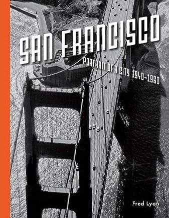 San Francisco: Portrait of a City 1940-1960