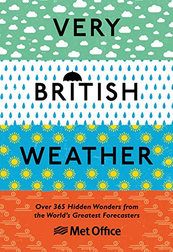 Very British Weather: Over 365 Hidden Wonders from the World's Greatest Forecasters