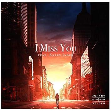 I Miss You (feat. Karen Inder)