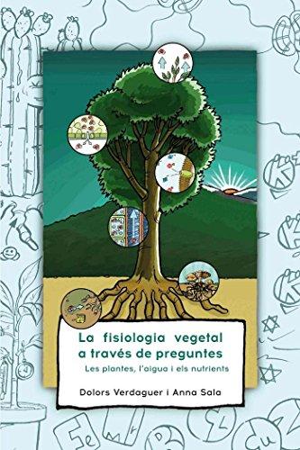 La fisiologia vegetal a través de preguntes: Les plantes, l'aigua i els nutrients PDF Books