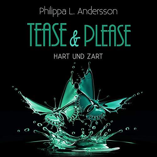 Hart und zart     Tease & Please-Reihe 3              Autor:                                                                                                                                 Philippa L. Andersson                               Sprecher:                                                                                                                                 Lars Schmidtke,                                                                                        Eni Winter                      Spieldauer: 7 Std. und 14 Min.     80 Bewertungen     Gesamt 4,5