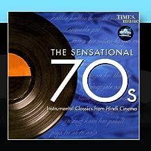 The Sensational 70's:  Instrumental Classics From Hindi Cinema