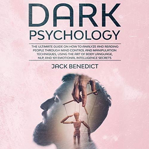 Dark Psychology Audiobook By Jack Benedict cover art