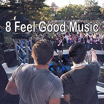 8 Feel Good Music