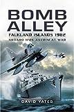 Bomb Alley: Falkland Islands 1982: Aboard HMS Antrim at War - David Yates