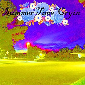 Summer Time Cryin' (feat. Yunglollipop)