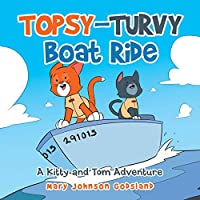 Topsy-turvy Boat Ride: A Kitty and Tom Adventure