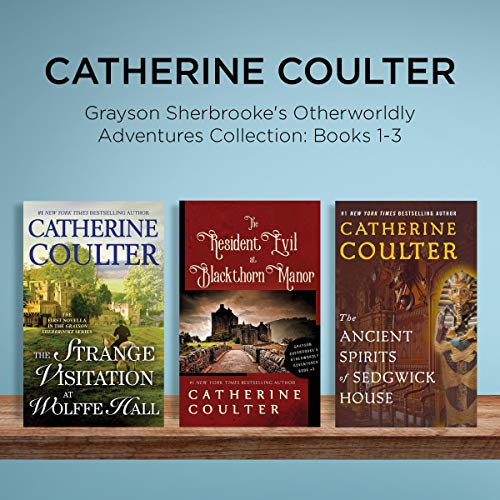 Catherine Coulter - Grayson Sherbrooke's Otherworldly Adventures Collection: Books 1-3 cover art