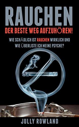 Rauchen: Rauchfrei, Rauchen aufhören, Rauchen beenden, Rauchen stoppen, Rauchen einstellen für Jedermann