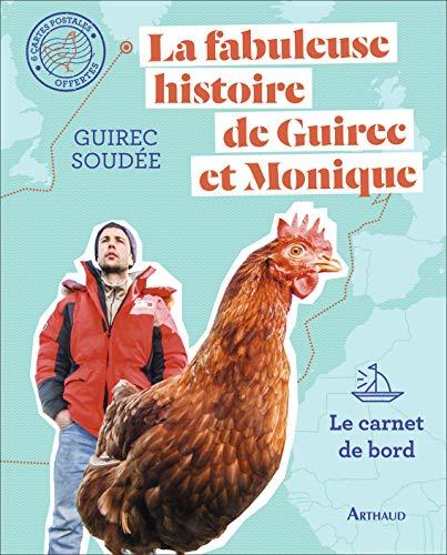 La fabuleuse histoire de Guirec et Monique: Le carnet de bord (Beaux livres)