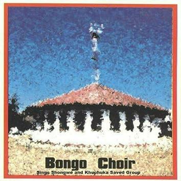 Bongo Choir Sings Shongwe and Khuphuka Saved Group