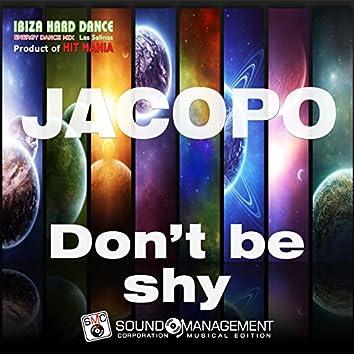 Don't Be Shy (Ibiza Hard Dance Energy Dance Mix Las Salinas, Product of Hit Mania)