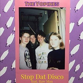 Stop Dat Disco