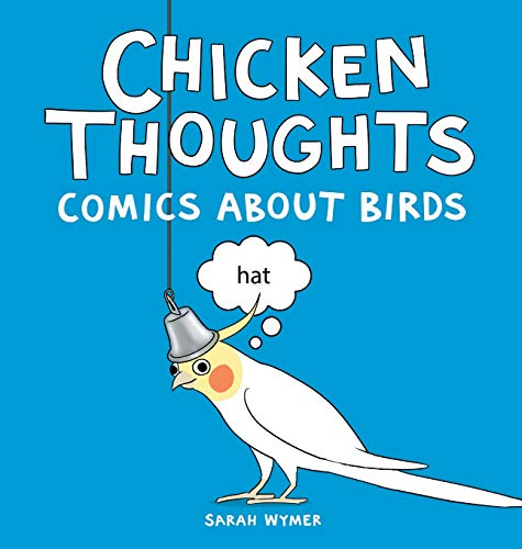 Chicken Thoughts: Comics About Birds