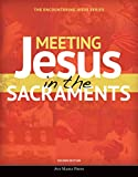 Meeting Jesus in the Sacraments (Encountering Jesus)(2nd Edition)