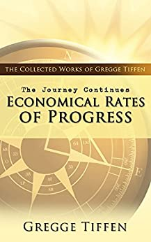 The Journey Continues: Economical Rates of Progress by [Gregge Tiffen, P Systems]