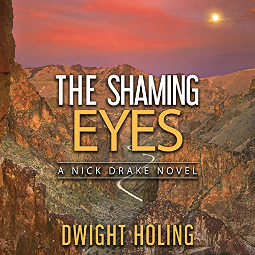 The Shaming Eyes: A Nick Drake Novel, Book 3