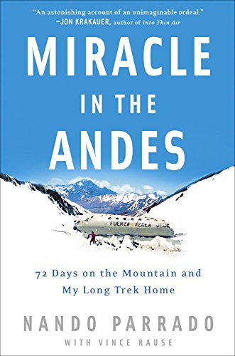 Image OfMiracle In The Andes: 72 Days On The Mountain And My Long Trek Home (English Edition)