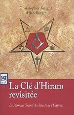 La clé d'Hiram revisitée - Le plus grand architecte de l'univers de Christopher Knight