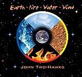 Earth ~ Fire ~ Water ~ Wind by John Two-Hawks