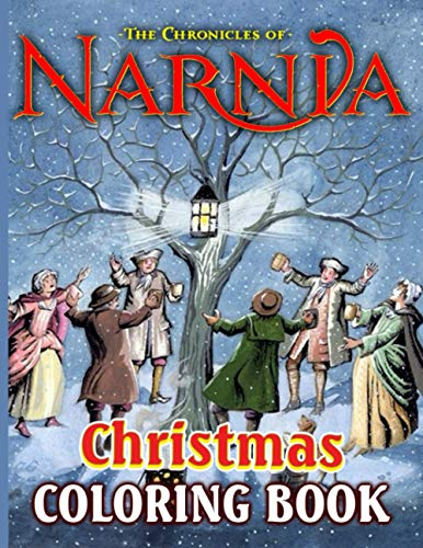 Chronicles Of Narnia Christmas Coloring Book: Unofficial Chronicles Of Narnia Christmas Coloring Books For Adults, Perfect Gift Birthday Or Holidays