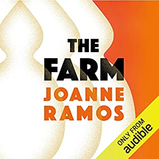 The Farm                   By:                                                                                                                                 Joanne Ramos                               Narrated by:                                                                                                                                 Alana Maria                      Length: 12 hrs and 37 mins     4 ratings     Overall 4.5