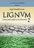 LIGNVM (electrónico) (La vida de Aurelio nº 1)