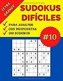 Sudokus Difíciles | Letra Grande | 100 Juegos Sudoku con Respuestas: Parte 10 | Nivel: Difícil | Sudoku recomendable para Personas Mayores | Soluciones Incluídas | Formato Grande