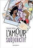 L'Amour au subjonctif (Fiction) - Format Kindle - 9,99 €
