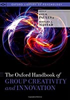 The Oxford Handbook of Group Creativity and Innovation (Oxford Library of Psychology)